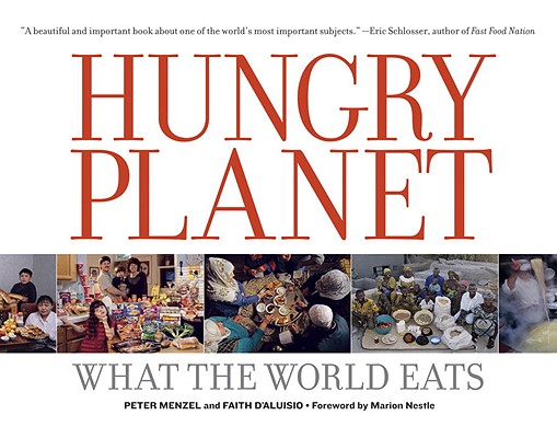 Hungry Planet By Menzel, Peter (PHT)/ D'Aluisio, Faith