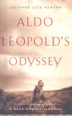 Aldo Leopold's Odyssey By Newton, Julianne Lutz